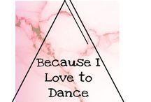 For my love of Dance / #Dance #Dancing