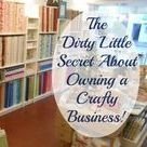 Business Advice for Creative Entrepreneurs / Business Advice for Makers.  Fabric and Craft store owners, etsy shop owners and creative people of all kinds can learn the honest truth about owning and operating a fabric store.  I've shared the truth about my experience in the hopes that it will save others money and heart ache.