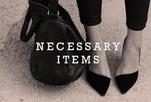 Necessary Items / by Kelly Shami