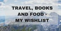 Travel, Books and Food - Wishlist / Travel, Books and Food - My wishlist, Bucketlist, Places to Visit before I die, Amazing places to see, Awesome places to visit.