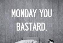 Monday | Lunedì | Lunes | Lundi / Chi non ha un pessimo rapporto con il LUNEDì??? Ogni settimana raccoglieremo divertenti esempi per come si può sopravvivere al primo giorno della settimana!
