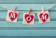 Mother's Day / Gifts, ideas and more for mom!