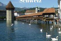Schweiz / Reisetipps für einen Urlaub in der Schweiz