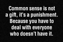 Common Sense / So it turns out...common sense isn't so common for some people...
