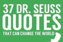 Dr. Seuss Quotes / Wise words from Mr. Seuss. These are the Dr. Seuss quotes that can change your life, your loved ones lives, and the world.