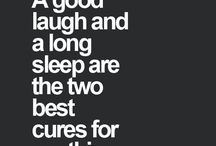 Quotes / Quotes I like for life and laughs