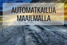 Automatkailua maailmalla – Road trip -vinkit talteen! / Taulun täydeltä ideoita, vinkkejä, kokemuksia ja tarinoita road trip -reissuilta Suomesta, Euroopasta ja maailmalta. Let's hit the road!