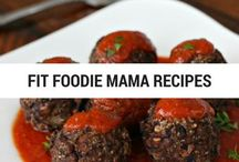 Fit Foodie Mama Recipes / Recipes I've made and created that are on my blog!