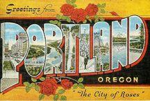 My Home Town ~ / Portland Oregon USA / by Julie Kirby