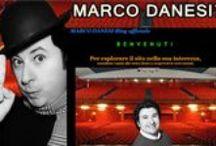 MARCO DANESI - Direttamente dal blog ufficiale / Tutti gli articoli tratti dal blog ufficiale di MARCO DANESI. Tantissimi articoli che riguardano la sua attività artistica di attore, cantante e regista. Ma non solo...anche tanto altro materiale interessante che riguarda il mondo del cinema, del teatro e della musica.