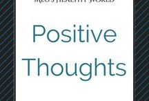 Positive Thoughts / Are you having a bad day? Then come read something that will change that!
