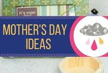 Mother's Day Ideas / Ideas and inspiration for celebrating mothers day.