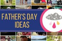 Father's Day Ideas / Ideas and inspiration for celebrating Fathers Day