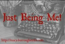 Just Being Me - My Blog! / This is a board for my blog, Just Being Me. My blog is just a personal blog and I just post whatever random things come to mind. All images will take you to my blog. Be sure to check it out!  http://mary.burroughstribe.com - - -  http://facebook.com/justbeingme16
