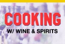 Cooking With Wine & Spirits / Love wine and spirits? Try incorporating your favorite drink ingredients into your favorite foods.