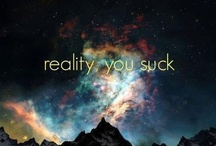 Reality, you suck / by Rita