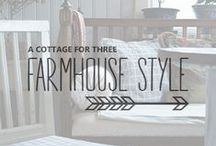 Farmhouse Style / A collection of farmhouse and cottage interiors, decor & inspiration / by A Cottage for Three