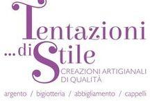 Tentazionidistile. / Tentazionidistile CREAZIONI ARTIGIANALI DI QUALITA' argento/bigiotteria/abbigliamento/cappelli.