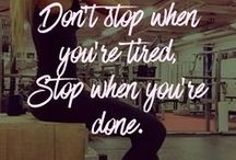 "Fitness, health / ""Don't stop when it hurts, stop when you're done."""