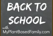 "Back to School with My Plant-Based Family / All things ""Back to School"" including lunches, crafts, tips, tricks and time savers."