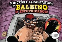 O Incrível Tarantantan de Balbino o Esfutricador / O Incrível Tarantantan de Balbino o Esfutricador is an humouristic comic strip, written by me and illustrated by Pedro Carvalho, published monthly in a portuguese magazine.