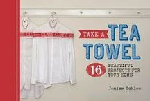 WE ♥ JEMIMA SCHLEE BOOKS / Writer, designer, teacher and crafter of beautiful, useful handmade stuff; Jemima Schlee has two new books publishing this spring: Take a Tea Towel and Take a Bandana.