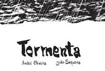Tormenta / Tormenta is a comics album, written by me and drawed by João Sequeira. It's published by Polvo and was released in october, 2015.
