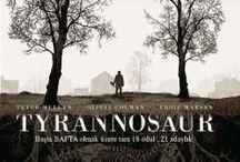 TYRANNOSAUR / BAFTA başta olmak üzere festivallerde pek çok ödül kazanmış bir İngiliz yapımı… Tanınmış İskoç oyuncu Paddy Considine, hem senaristliğini hem yönetmenliğini üstlendiği ilk filmi Tyrannosaur ile Sundance'den hem En İyi Yönetmen, hem Jüri Özel Ödülü, Münih'ten ise En İyi İlk Film Ödülleri ile döndü.