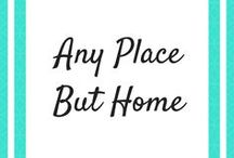 Any Place But Home Blog / The best Any Place But Home Travel Blog
