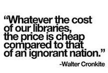 Inspirational Quotes / Quotes about, by and for those who love libraries and literacy