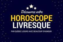 Horoscopes Livresques / Un peu d'humour ! Ces horoscopes sont les résultats d'une étude réalisée par les troisièmes années de Poudlard en partenariat avec les équipes de Québec Loisirs.