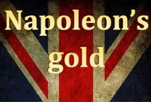 Napoleon's Gold / All about the amazing new book by Guy Roberts