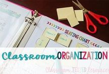 CTR Classroom Organization / Classroom tested resources for classroom organization.