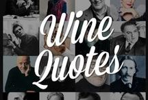 Wine Quotes / Personalities and celebrities tell us about their vision of wine.