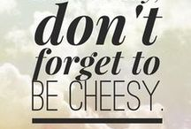 Monday Motivation / Start the week right with a little bit of cheesy inspiration...