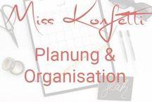 Miss Konfetti   Zeitmanagement, Planung & Organisation / Planung und Organisation - Tipps & Inspirationen für besseres Zeitmanagement, mehr Produktivität und Motivation, weniger Stress und hilfreiche Routinen