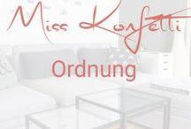 Miss Konfetti   Ordnung & Organisation / Tipps & Tricks für mehr Ordnung zu Hause und für die Organisation des Haushalts