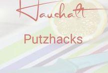 Putz- und Haushaltshacks / Haushaltstipps, Putztricks & Lifehacks