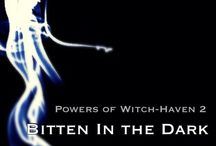 Bitten In The Dark (Powers of Witch-Haven) Book 2. Copyright © 2015 T-L Spencer / Mood Board, advertisements and ideas for the second book of the Witch-Haven series now available on Amazon Kindle.