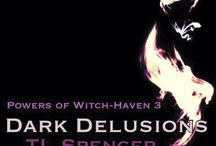 Dark Delusion (Powers of Witch-Haven) Book Three / Witch-Haven Book Three - Mood Board and Adverts! Copyright ©️ 2017 T-L Spencer