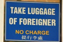 Lost in Translation / We all come across funny or interesting things along our travels, including signs. Here are a few!