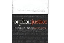 Resources for Orphan Care/Adoption Advocacy / Books, Websites, Resources for orphan care ministries.