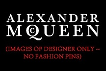 Fashion ~ McQueen / This is a board for images of Alexander McQueen.