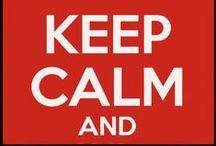 KEEP CALM AND... / Ten calma... y sonríe, ríe y reflexiona! Bienvenidos!!! / by Suly Ramirez