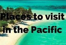 Places we want to visit in the Pacific / Places we want to visit in the Pacific - cities, national parks, nature, hiking and adventures