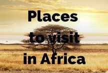 Places we want to visit in Africa / Places we want to visit in Africa - cities, national parks, nature, hiking and adventures