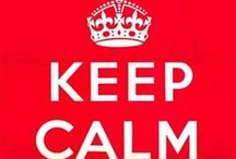 KEEP CALM and...... / Please add as many  Keep calms as you want please!!
