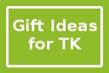 Gift Ideas for TK / Want to buy me something? I may have some ideas