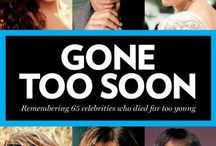 Celebs : Gone, never forgotten - RIP / Remembering those celebrities and people who made a difference in our lives, by their music, their acting or just because they were loved by all.