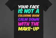 Colouring Funny Tee Shirts / There are so many tshirts on the market nowadays that it was natural that someone would find the funny side of colouring and print it on a t.    These tee-shirts are ones that make me laugh